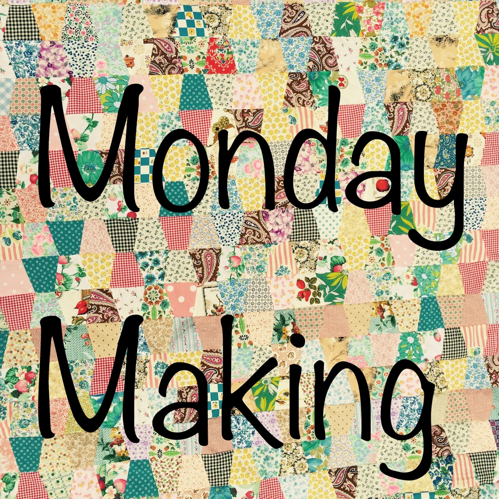 Monday Making