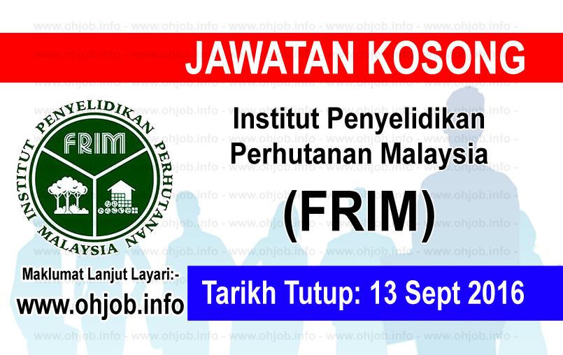 Jawatan Kerja Kosong Institut Penyelidikan Perhutanan Malaysia (FRIM) logo www.ohjob.info september 2016