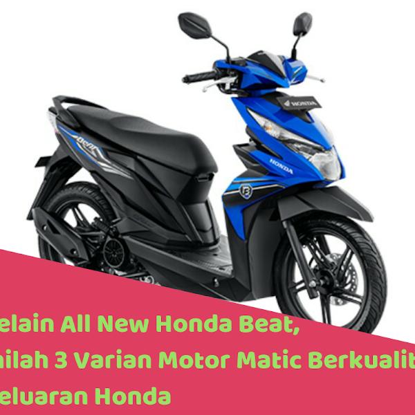 Selain All New Honda Beat, Inilah 3 Varian Motor Matic Berkualitas Keluaran Honda
