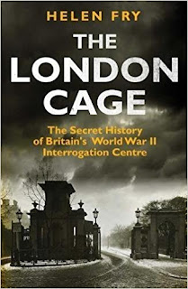 The London Cage by Helen Fry (2017)