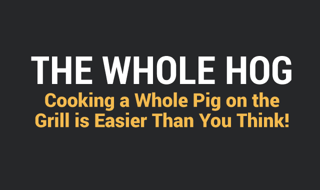 The Whole Hog Cooking a Whole Pig on the Grill is Easier Than You Think!