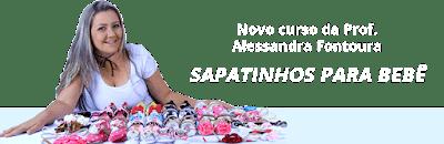 Alessandra da Fontoura - Criadora do Curso de Sapatinhos para bebê