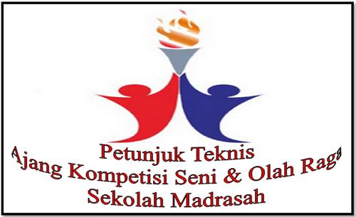 Petunjuk Teknis Ajang Kompetisi Seni dan Olah Raga Sekolah Madrasah