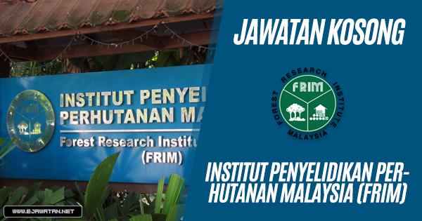jawatan kosong Institut Penyelidikan Perhutanan Malaysia (FRIM) 2018