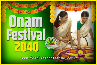 2040 Onam Festival Date and Time, 2040 Thiruvonam, 2040 Onam Festival Calendar