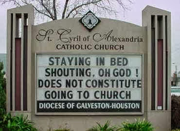 Funny Sign Staying in bed shouting, Oh God! Does not constitute going to church - Diocese of Galveston Houston