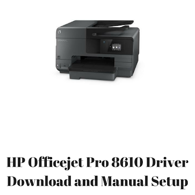 HP Officejet Pro 8610 Driver Download and Manual Setup