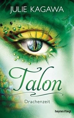 Bücherblog. Rezension. Buchcover. Talon - Drachenzeit (Band 1) von Julie Kagawa. Fantasy, Jugendbuch.