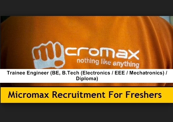 Micromax Freshers Offcampus As Trainee Engineer Be B
