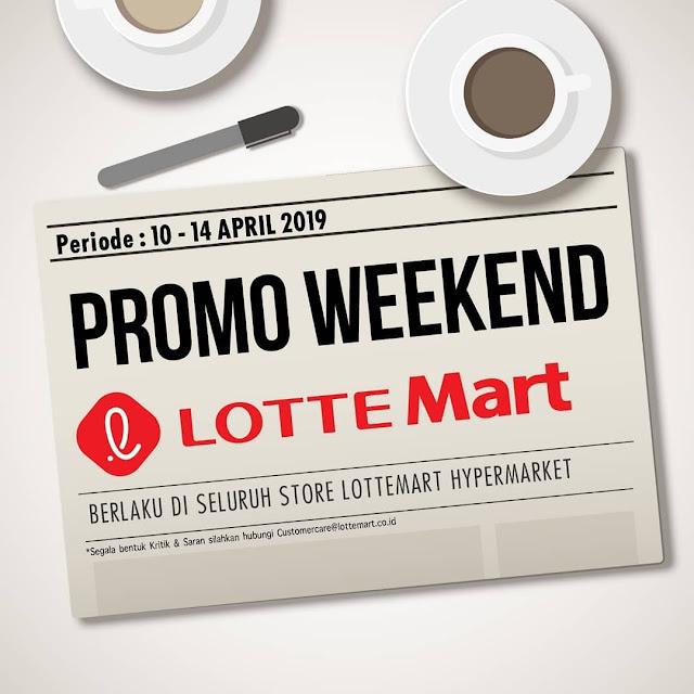 #LotteMart - #Promo #Katalog Weekend Periode 10 - 14 April 2019