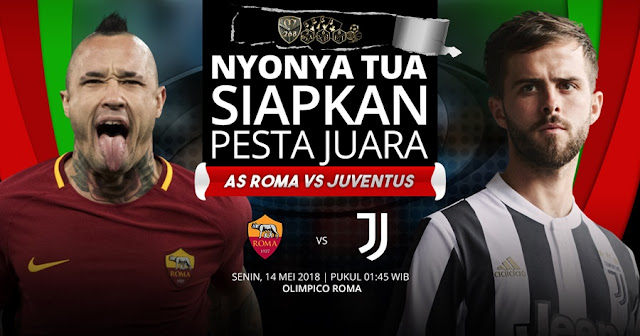 Prediksi AS Roma Vs Juventus, Senin 14 Mei 2018 Pukul 01.45 WIB