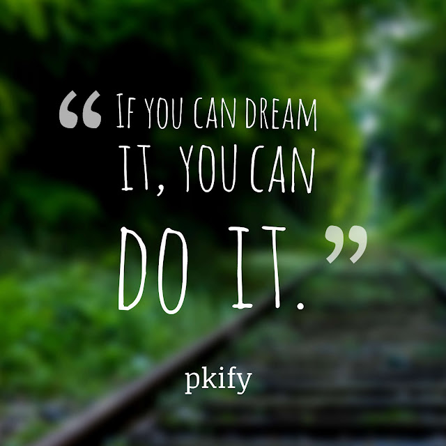 If You Can Dream It You Can Do It Motivational Quotes