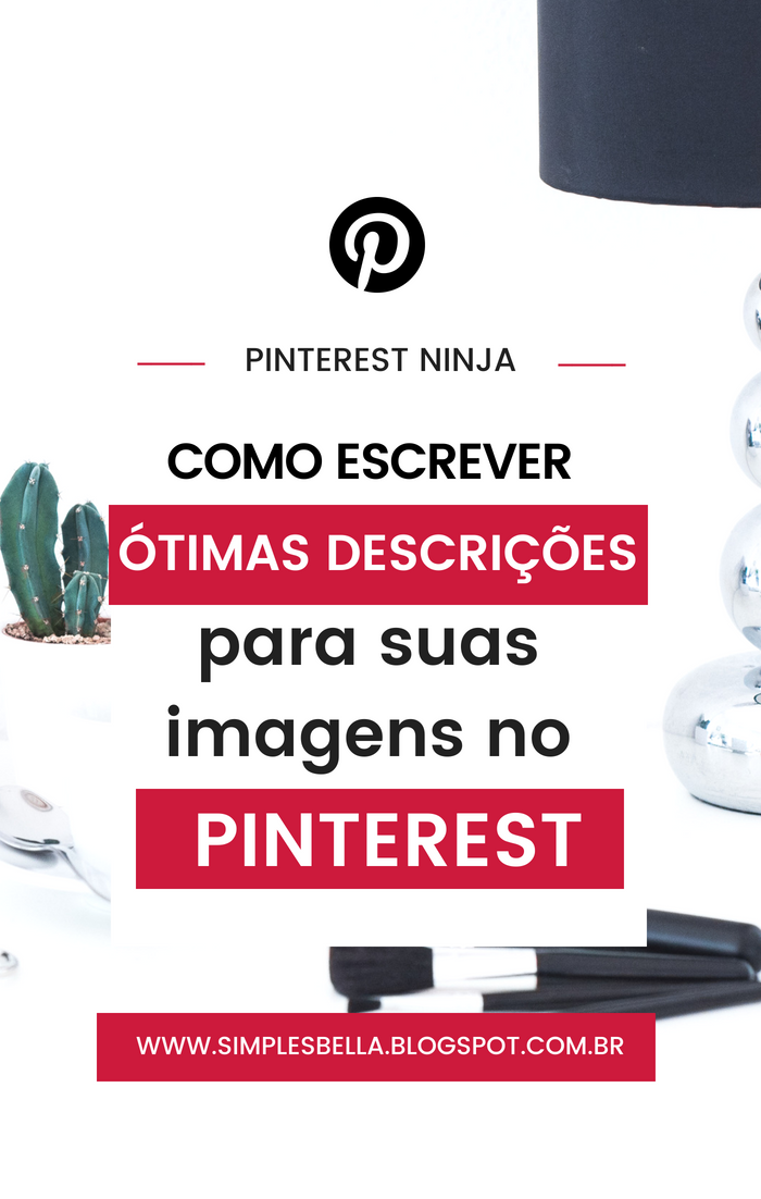 Aprenda a escrever ótimas descrições para suas imagens no Pinterest com estas dicas!