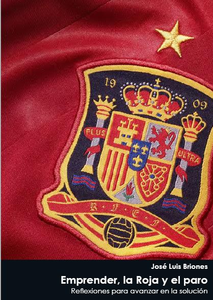 Emprender, la Roja y el paro, un ebook para emprendedores de España