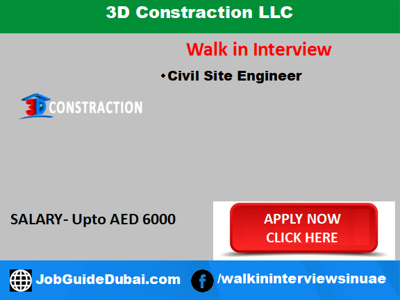 Walk in interview in dubai for civil site engineer at 3D Constraction LLC