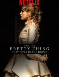 I Am the Pretty Thing That Lives in the House | Bmovies
