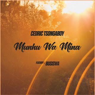 Cedric Tsongaboy Feat. Busiswa – Munhu Wa Mina
