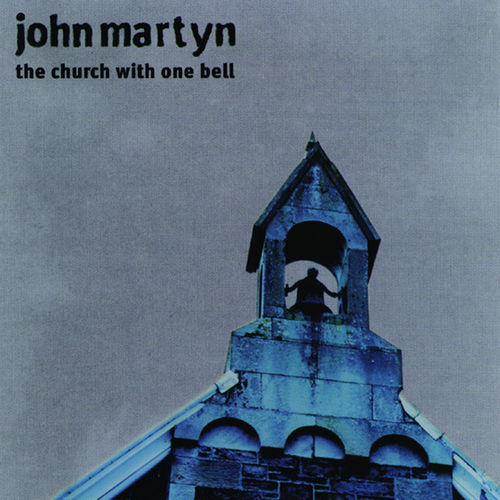 The Church With One Bell John Martyn