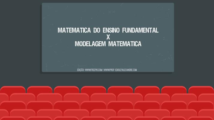 Matemática do Ensino Fundamental versus Modelagem Matemática