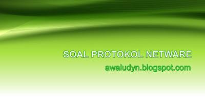 Download SOAL PROTOKOL NETWARE Lengkap