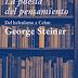 George Steiner: La Poesia Del Pensamiento - Del Helenismo A Celan