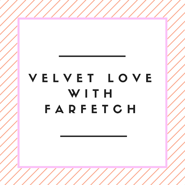 Velvet-Love-With-Farfetch-fashion