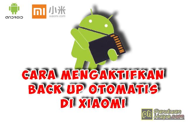 cara mengaktifkan back up otomatis di Xiaomi