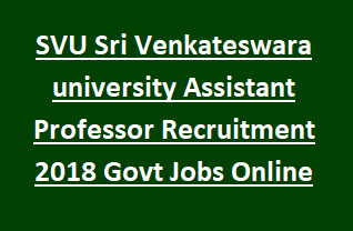 SVU Sri Venkateswara university Assistant Professor Recruitment Notification 2018 Govt Jobs Online