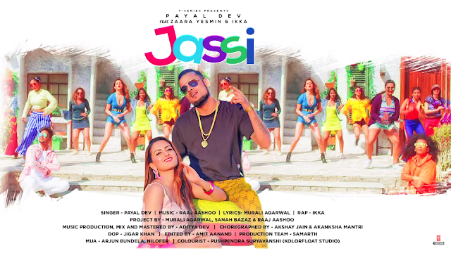 Presenting Jassi lyrics penned by Murali Agarwal. Latest Punjabi song Jassi is sung by Payal Dev & Ikka & song video features Zaara Yesmin & Ikka