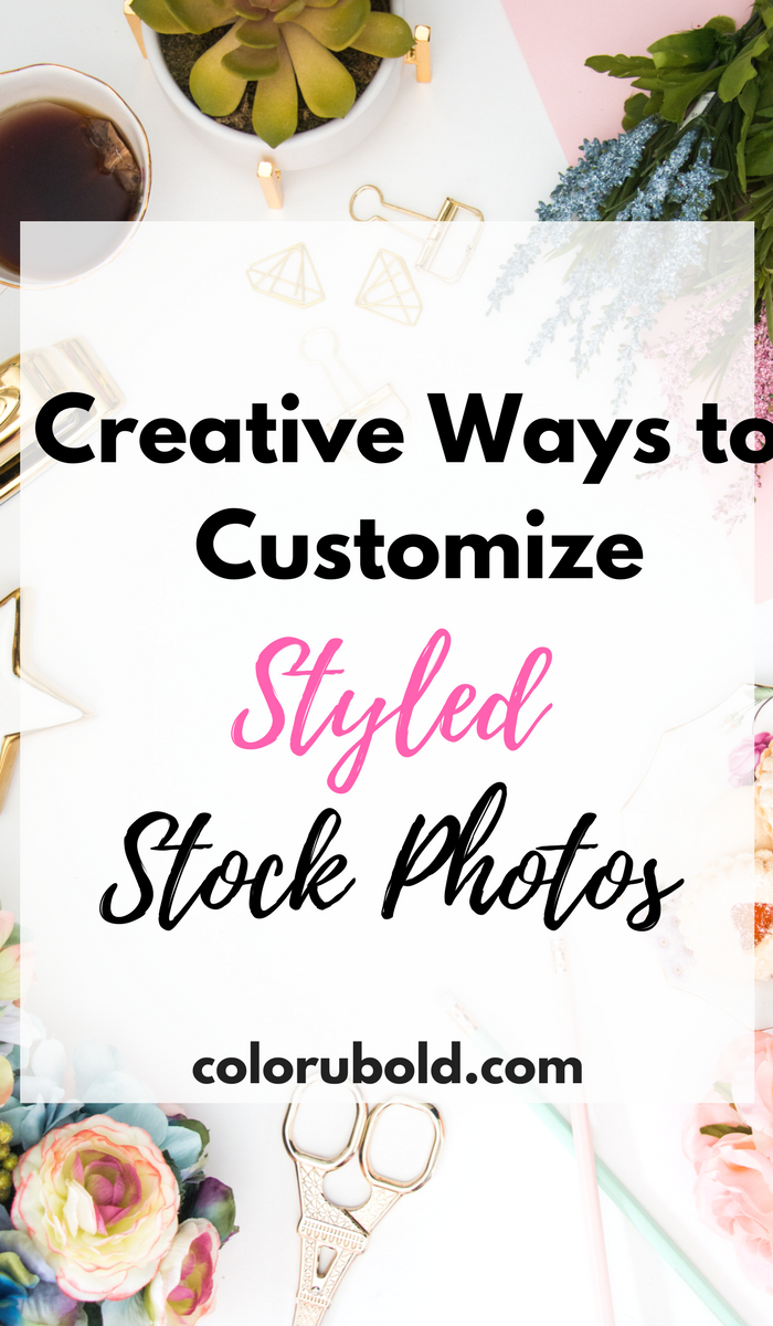 Creative and easy ways to customize stock photos to fit your blog, website, business, or social media