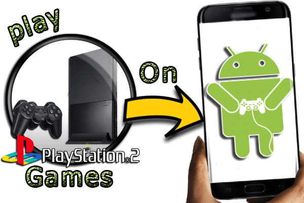 NEW How To download and Play PS2 Games On Android  ( easily ) Playstation 2 Emulator On Android 2017!