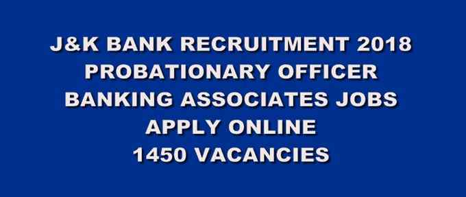 जेके बैंक | J&K Bank (1450 Probationary Officers+Banking Associates) Recruitment 2018 @www.jkbank.com