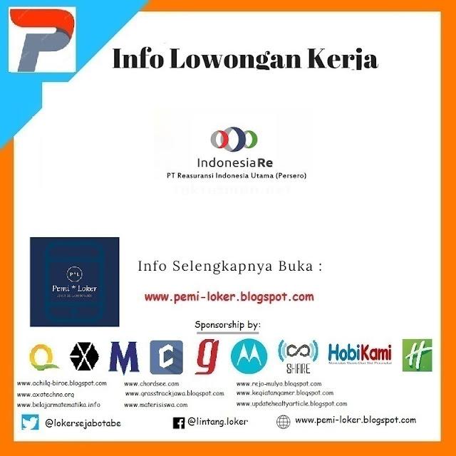 Telah Dibuka! Lowongan Kerja PT. Reasuransi Indonesia Utama (Persero)