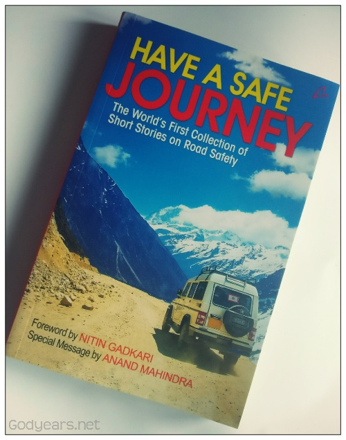 Have A Safe Journey is the first anthology in the world that deals exclusively with the topic of road safety. It features popular authors Anand Neelkantan, Ashwin Sanghi, Kiran Manral
