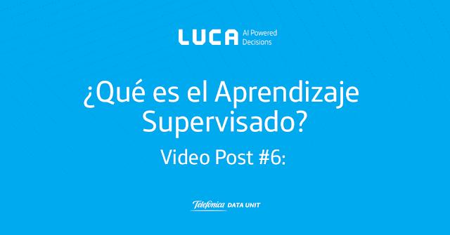 Video Post #6: ¿Qué es el Aprendizaje Aprendizaje Supervisado?