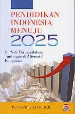 BUKU PENDIDIKAN INDONESIA MENUJU 2025