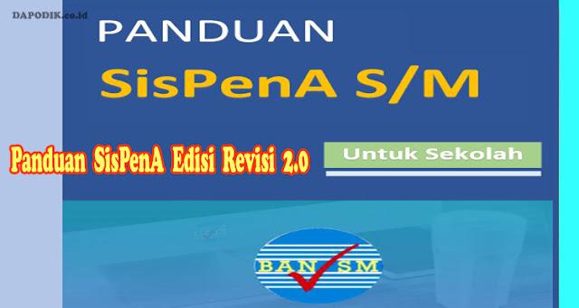 Akreditasi Nasional Sekolah / Madrasah) – Panduan SISPENA Edisi Revisi 2.0