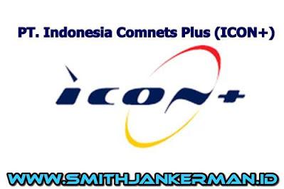 Lowongan PT Indonesia Comnets Plus Pekanbaru April 2018