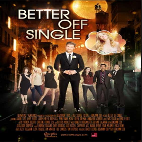 Better Off Single, Film Better Off Single, Better Off Single Synopsis, Better Off Single Trailer, Better Off Single Review, Download Poster Film Better Off Single 2016