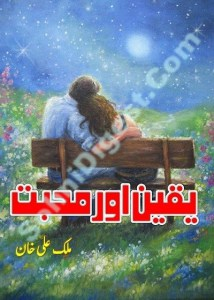 Yaqeen Aur Mohabbat Novel By Malik Ali Khan