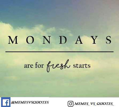 Monday are the fresh starts