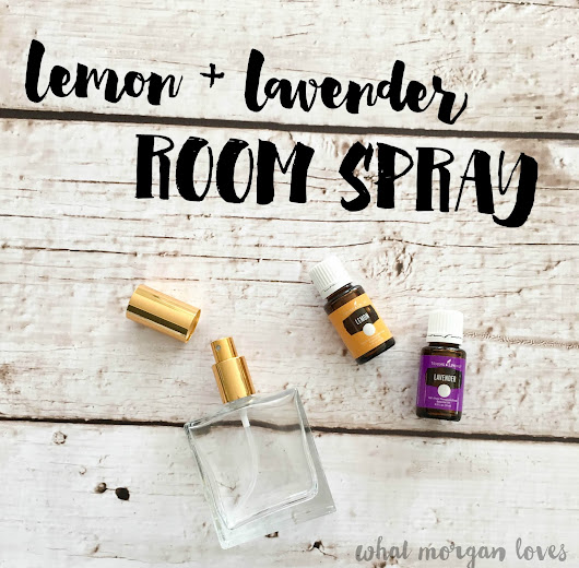 lemon + lavender room spray | essential oils