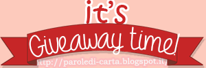 http://paroledi-carta.blogspot.it/2015/03/its-giveaway-time.html