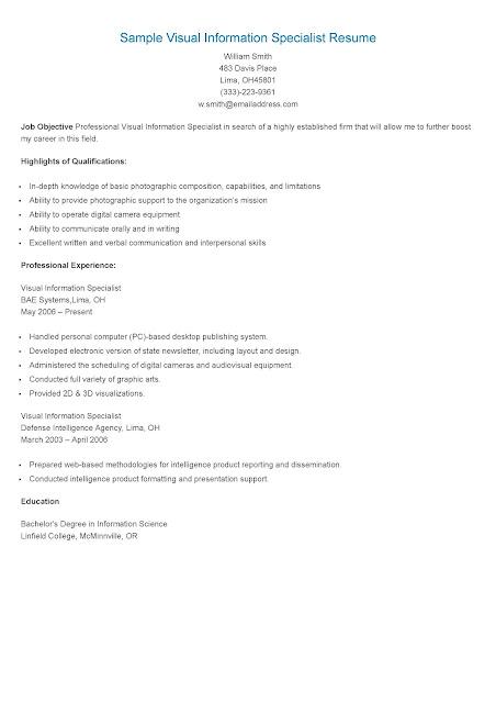 Sample%2BVisual%2BInformation%2BSpecialist%2BResume Visual Information Specialist Resume on management analyst resume, program manager resume, clerk resume, program analyst resume, designer resume, student trainee resume, graphic artist resume, statistician resume, production artist resume, budget officer resume, administrator resume, custodial worker resume, maintenance worker resume, office automation assistant resume, editor resume, librarian resume, infographic resume, visual merchandising specialist resume,