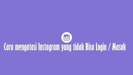 √ 4 Cara Mengatasi Instagram Tidak Bisa Login & Penyebabnya