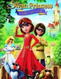 The Swan Princess: Royally Undercover   Bmovies