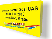 Download Contoh Soal UAS Kurikulum 2013 Format Word Gratis