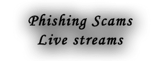 phishing scams live streams