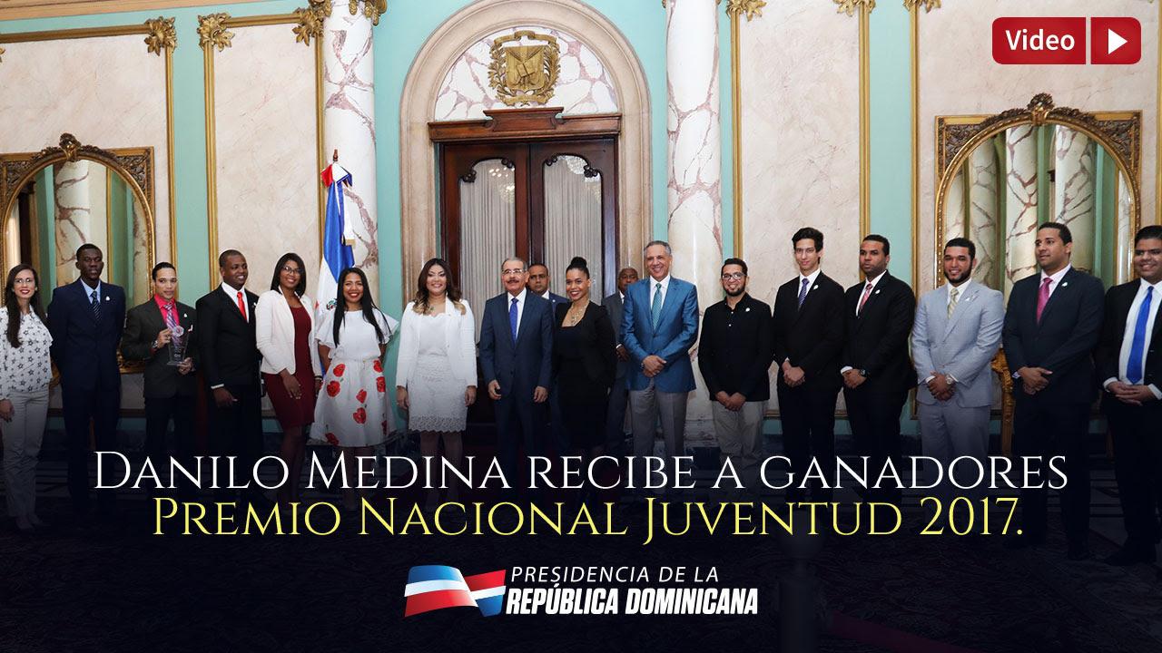 VIDEO: Danilo Medina recibe a ganadores Premio Nacional Juventud 2017; los motiva a seguir adelante