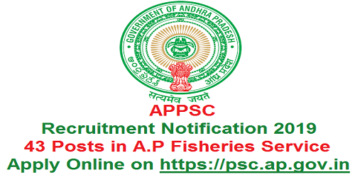 APPSC Fisheries Service Recruitment 2019 for 43 Posts